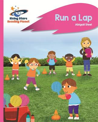 Reading Planet - Run a Lap - Pink B: Rocket Phonics by Abigail Steel