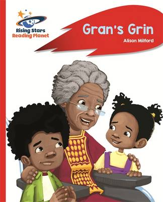 Reading Planet - Gran's Grin - Red A: Rocket Phonics by Alison Milford