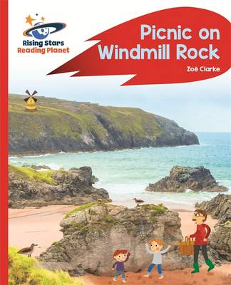 Reading Planet - Picnic on Windmill Rock - Red A: Rocket Phonics by Zoe Clarke