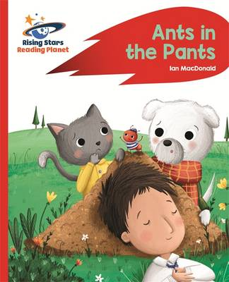 Reading Planet - Ants in the Pants! - Red A: Rocket Phonics by Ian MacDonald