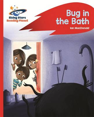 Reading Planet - Bug in the Bath - Red B: Rocket Phonics by Ian MacDonald