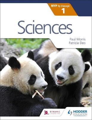 Sciences for the IB MYP 1 by Paul Morris, Patricia Deo