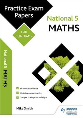 National 5 Maths: Practice Papers for SQA Exams by Mike Smith
