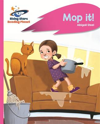 Reading Planet - Mop it! - Pink A: Rocket Phonics by Abigail Steel