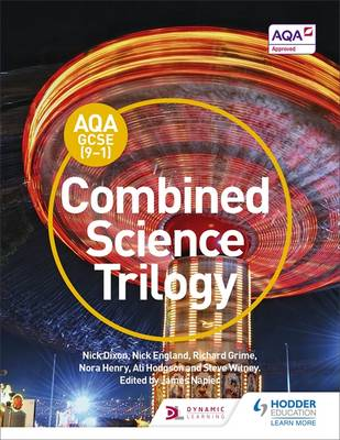AQA GCSE (9-1) Combined Science Trilogy by Nick Dixon, Nick England, Richard Grime, Nora Henry
