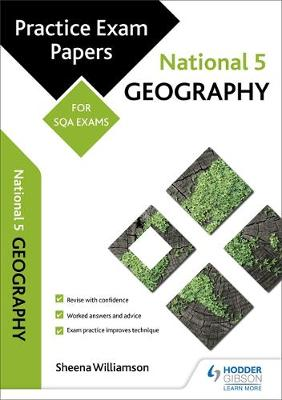 National 5 Geography: Practice Papers for SQA Exams by Sheena Williamson