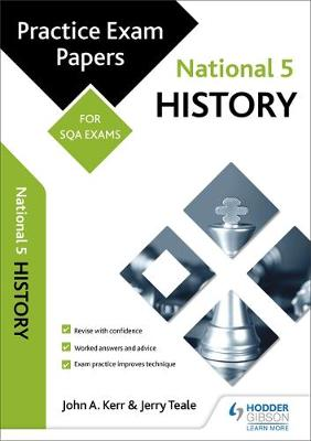 National 5 History: Practice Papers for SQA Exams by John Kerr, Jerry Teale