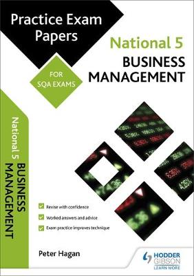National 5 Business Management: Practice Papers for SQA Exams by Alistair Wylie, Peter Hagan