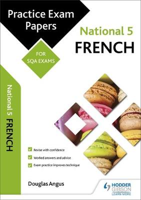 National 5 French: Practice Papers for SQA Exams by Douglas Angus