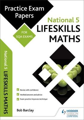 National 5 Lifeskills Maths: Practice Papers for SQA Exans by Bob Barclay