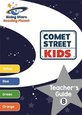 Reading Planet Comet Street Kids Teacher's Guide B (Yellow - Orange) by Alison Milford