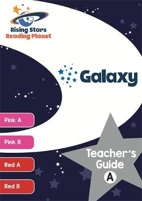 Reading Planet Galaxy Teacher's Guide A (Pink A - Red B) by Nina Filipek, Alison Milford
