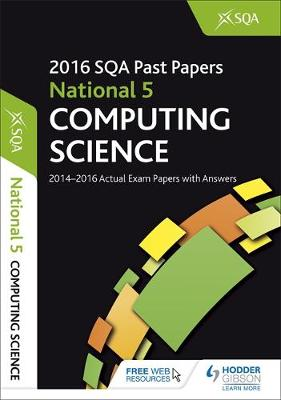 National 5 Computing Science 2016-17 SQA Past Papers with Answers by SQA