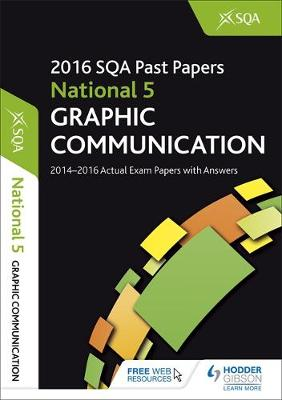 National 5 Graphic Communication 2016-17 SQA Past Papers with Answers by SQA
