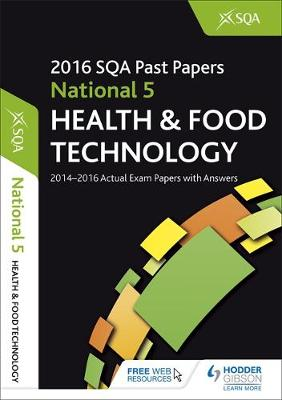 National 5 Health & Food Technology 2016-17 SQA Past Papers with Answers by SQA