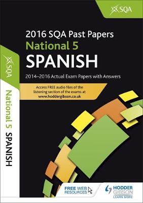 National 5 Spanish 2016-17 SQA Past Papers with Answers by SQA