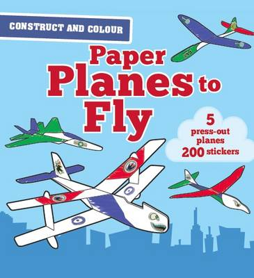 Construct and Colour Paper Planes to Fly by