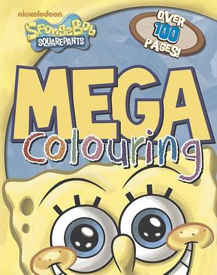 Nickelodeon SpongeBob SquarePants Mega Colouring Over 100 Pages! by