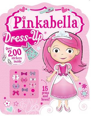 Pinkabella Dresses Up Activity Book by