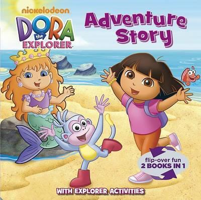 Nickelodeon Dora the Explorer Adventure Story Flip Over Fun, 2 Books in 1 by