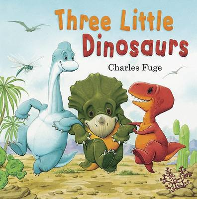 Three Little Dinosaurs (Picture Story Book) by