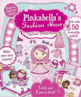 Pinkabella's Fashion Show (Create and Play Activity Set) by