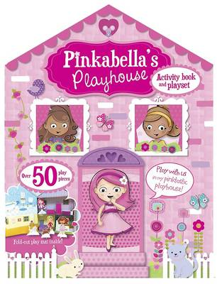 Pinkabella's Playhouse (activity Book and Playset with Over 50 Play Pieces) by
