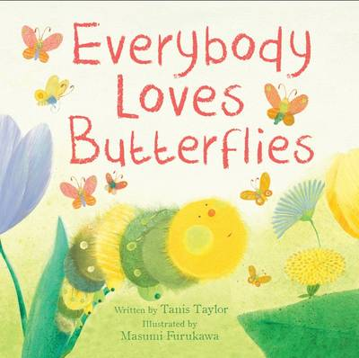 Everybody Loves Butterflies (Picture Story Book) by