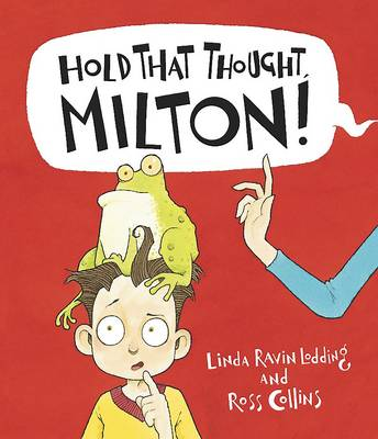 Hold That Thought, Milton! by