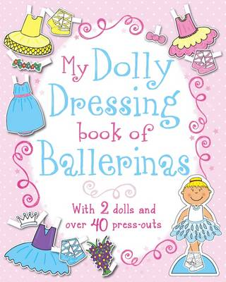 My Dolly Dressing Book of Ballerinas by