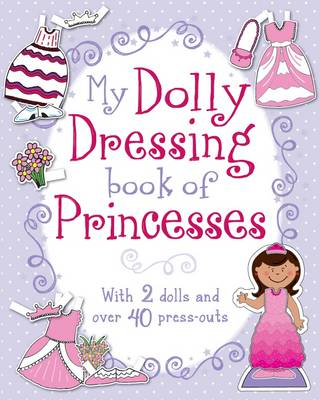 My Dolly Dressing Book of Princesses by