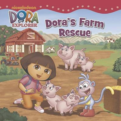 Nickelodeon Dora the Explorer Dora's Farm Rescue! by