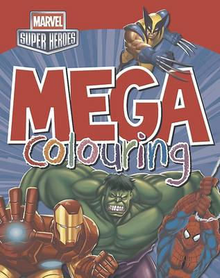 Marvel Super Heroes Mega Colouring by