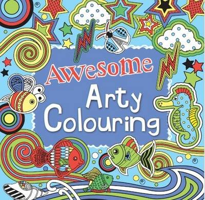 Awesome Arty Colouring by Parragon