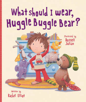What Should I Wear, Huggle Buggle Bear? (Picture Story Book) by