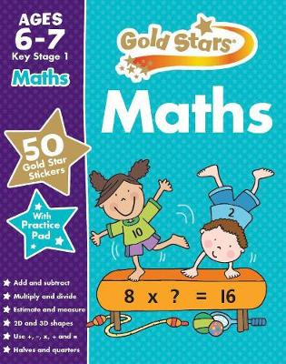 Gold Stars Maths Ages 6-7 Key Stage 1 by