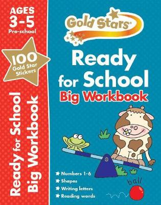 Gold Stars Ready for School Big Workbook Ages 3-5 Pre-School by