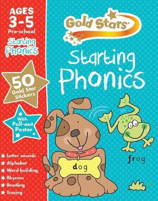 Gold Stars Starting Phonics Ages 3-5 Pre-School by Parragon Books Ltd