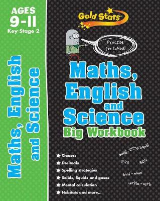 Gold Stars Maths, English and Science Big Workbook Ages 9-11 Key Stage 2 Practise for School! by