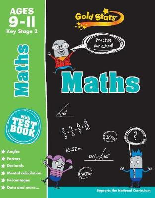 Gold Stars Maths Ages 9-11 Key Stage 2 Practise for School! by
