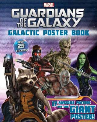 Marvel Guardians of the Galaxy 18 Awesome Posters and One Giant Poster! Over 25 Stickers! by