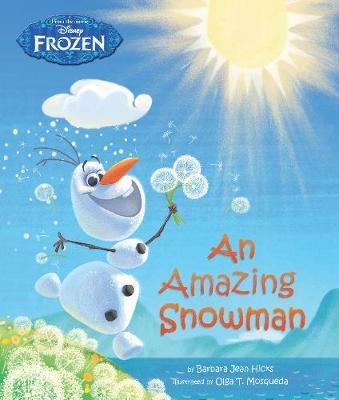 Disney Frozen an Amazing Snowman by Barbara Jean Hicks