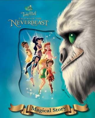 Disney Fairies Tinker Bell and the Legend of the Neverbeast Magical Story by