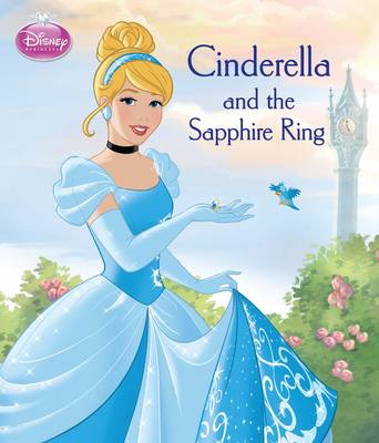Disney Princess Cinderella and the Sapphire Ring by