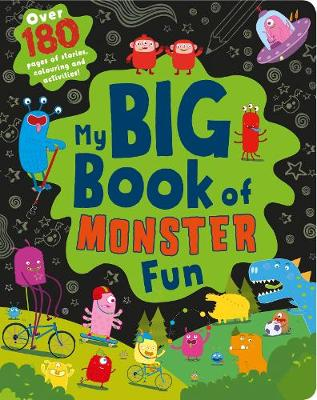 My Big Book of Monster Fun Over 180 Pages of Stories, Colouring and Activities! by Parragon Books Ltd