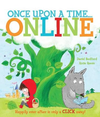 Once Upon a Time... Online A Happily Ever After is Only a Click Away! by David Bedford