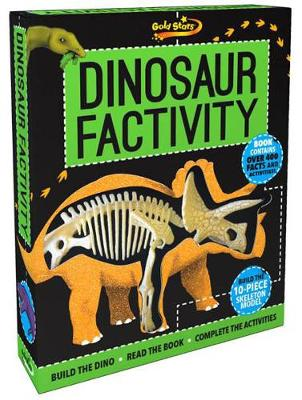 Gold Stars Factivity Dinosaur Factivity Build the Dino, Read the Book, Complete the Activities by Anne Rooney
