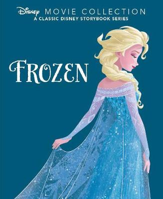 Disney Movie Collection: Frozen A Classic Disney Storybook Series by