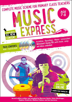 Music Express: Age 7-8 (Book + 3CDs + DVD-ROM) Complete Music Scheme for Primary Class Teachers by Helen MacGregor