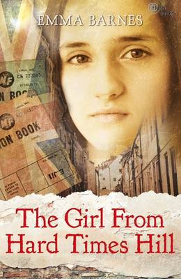 The Girl from Hard Times Hill by Emma Barnes